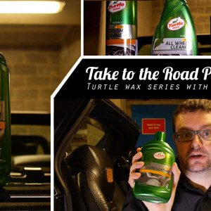 Take to the Road Product Reviews Turtle Wax Series with Halfords Part 3