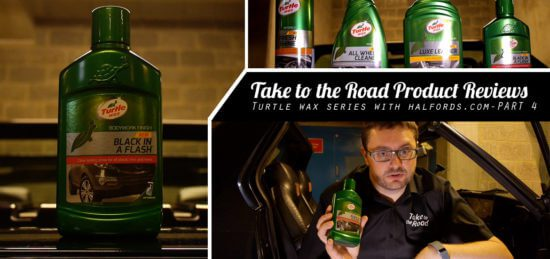 Take to the Road Product Reviews Turtle Wax Series with Halfords Part 4