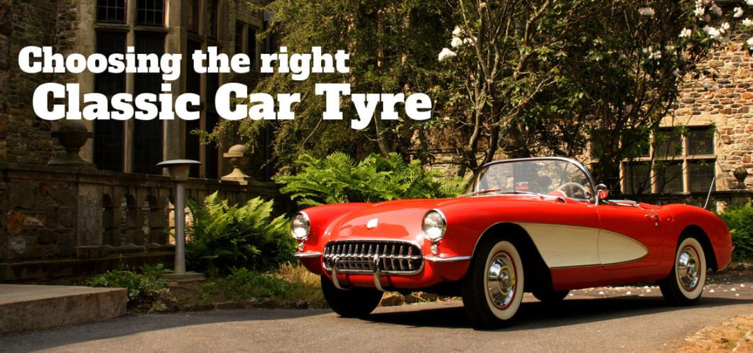 Take to the Road Choosing the right Classic Car Tyre
