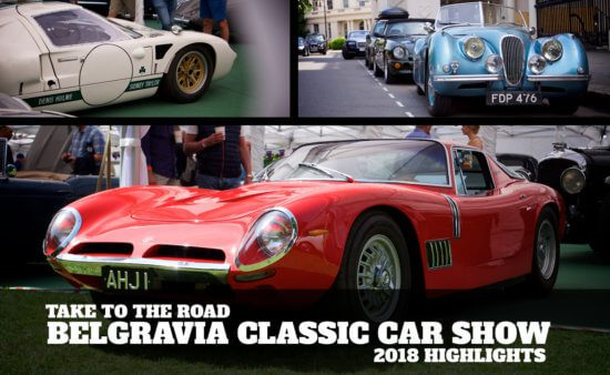 Take to the Road Belgravia Classic Car Show 2018 Highlights