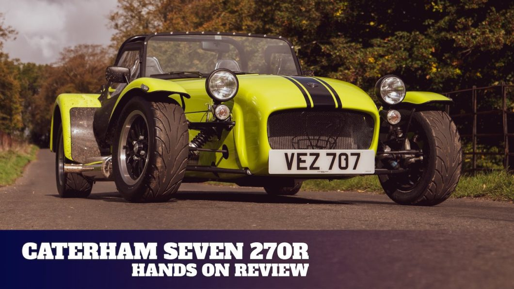 Hands on with the Caterham Seven 270R